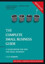 The Complete Small Business Guide: A Sourcebook for New and Small Businesses