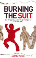 Burning the Suit: Fighting Back Against the Aftershock of Redundancy