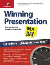 Winning Presentation in a Day: Get It Done Right, Get It Done Fast!