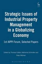 Strategic Issues of Industrial Property Management in a Globalizing Economy: 1st AIPPI Forum, Selected Papers