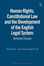 Human Rights, Constitutional Law and the Development of the English Legal System: Selected Essays