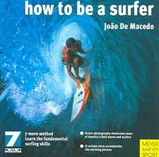 How to Be a Surfer:  The Complete Program