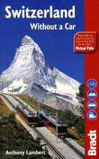 Bradt Travel Guide: Switzerland Without a Car