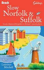 Bradt Slow Norfolk & Suffolk: Local, Characterful Guides to Britain's Special Places
