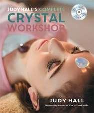 Judy Hall's Complete Crystal Workshop