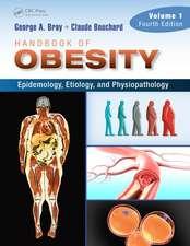 Handbook of Obesity -- Volume 1:  Epidemiology, Etiology, and Physiopathology, Third Edition