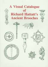A Visual Catalogue of Richard Hattatt's Ancient Brooches:  Pre-Mycenaean and Early Mycenaean Graves [With CDROM]