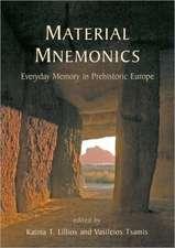 Material Mnemonics:  Everyday Memory in Prehistoric Europe
