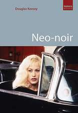 Neo-noir: Contemporary Film Noir from Chinatown to The Dark Knight
