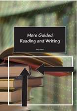 More Guided Reading and Writing