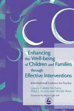 Enhancing the Well Being of Children and Families Through Effective Interventions:  UK and USA Evidence for Practice