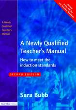 A Newly Qualified Teacher's Manual:  How to Meet the Induction Standards