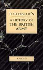 Fortescue's History of the British Army:  Volume II