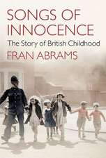 Songs of Innocence:  The Story of British Childhood