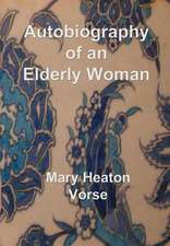 Autobiography of an Elderly Woman:  In Large Print for Easy Reading