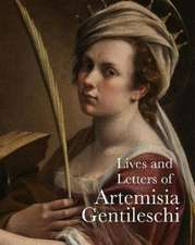 Lives and Letters of Artemisia Gentileschi
