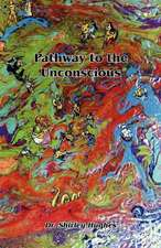 Pathway to the Unconscious