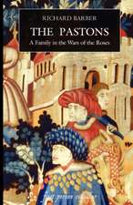 The Pastons – A Family in the Wars of the Roses