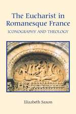 The Eucharist in Romanesque France – Iconography and Theology