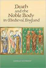 Death and the Noble Body in Medieval England