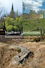 Northern Landscapes – Representations and Realities of North–East England