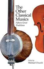 The Other Classical Musics – Fifteen Great Traditions