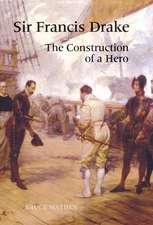 Sir Francis Drake – The Construction of a Hero
