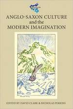 Anglo–Saxon Culture and the Modern Imagination
