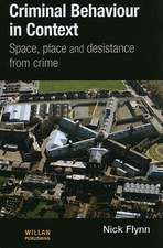 Criminal Behaviour in Context: Space, Place and Desistance from Crime