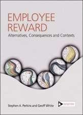 Employee Reward : Contexts, Alternatives and Consequences