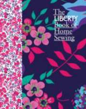 Liberty: Liberty Book of Home Sewing
