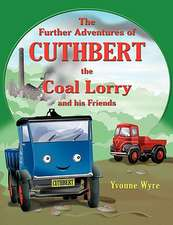 The Further Adventures of Cuthbert the Coal Lorry and All His Friends