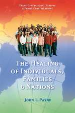 The Healing of Individuals, Families & Nations: Transgenerational Healing & Family Constellations Book 1