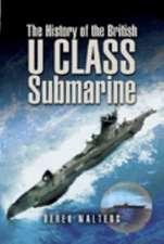 The History of the British U Class Submarine