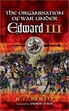 Organisation of War Under Edward III:  Foreword by Andrew Ayton