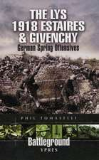 Battle of the Lys 1918:  Givenchy and the River Lawe