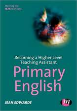 Becoming a Higher Level Teaching Assistant: Primary English