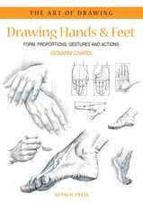 Drawing Hands & Feet:  Form - Proportions - Gestures and Actions