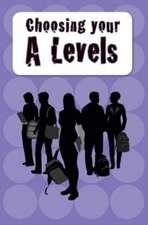 Evans, C: Choosing Your A Levels
