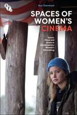 Spaces of Women's Cinema: Space, Place and Genre in Contemporary Women's Filmmaking