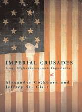 Imperial Crusades:  Iraq, Afghanistan and Yugoslavia