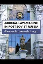 Judicial Law-Making in Post-Soviet Russia