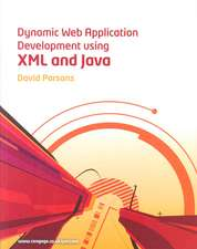 Dynamic Web Application Development With Xml and Java