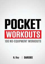 Pocket Workouts - 100 No-Equipment Workouts:  30-Day at Home Martial Arts Training Program