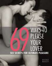 69 Ways To Please Your Lover  Sex Secrets For Ultimate Pleasure
