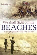 We Shall Fight On the Beaches: Defying Napoleon and Hitler, 1805 and 1940
