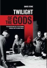 Twilight of the Gods: The decline and fall of the German General Staff in World War II