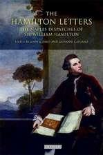 The Hamilton Letters: The Naples Dispatches of Sir William Hamilton