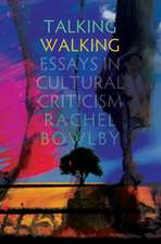 Talking Walking: Essays in Cultural Criticism