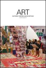 ART: Histories, Theories and Exceptions